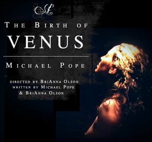 Michael Pope: The Birth of Venus One Man Show